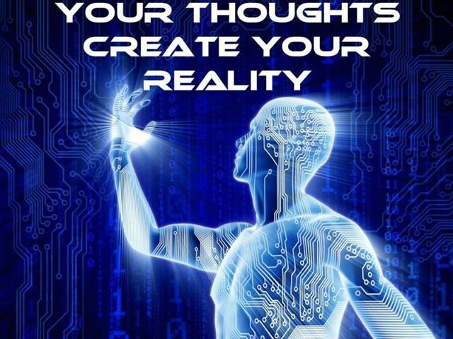 How thoughts create your reality!